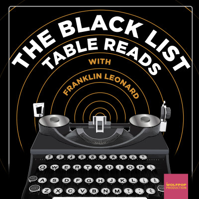 The Black List Table Reads gives incredible movie scripts life in podcasts
